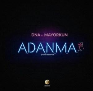 DNA - Adanma Ft. Mayorkun